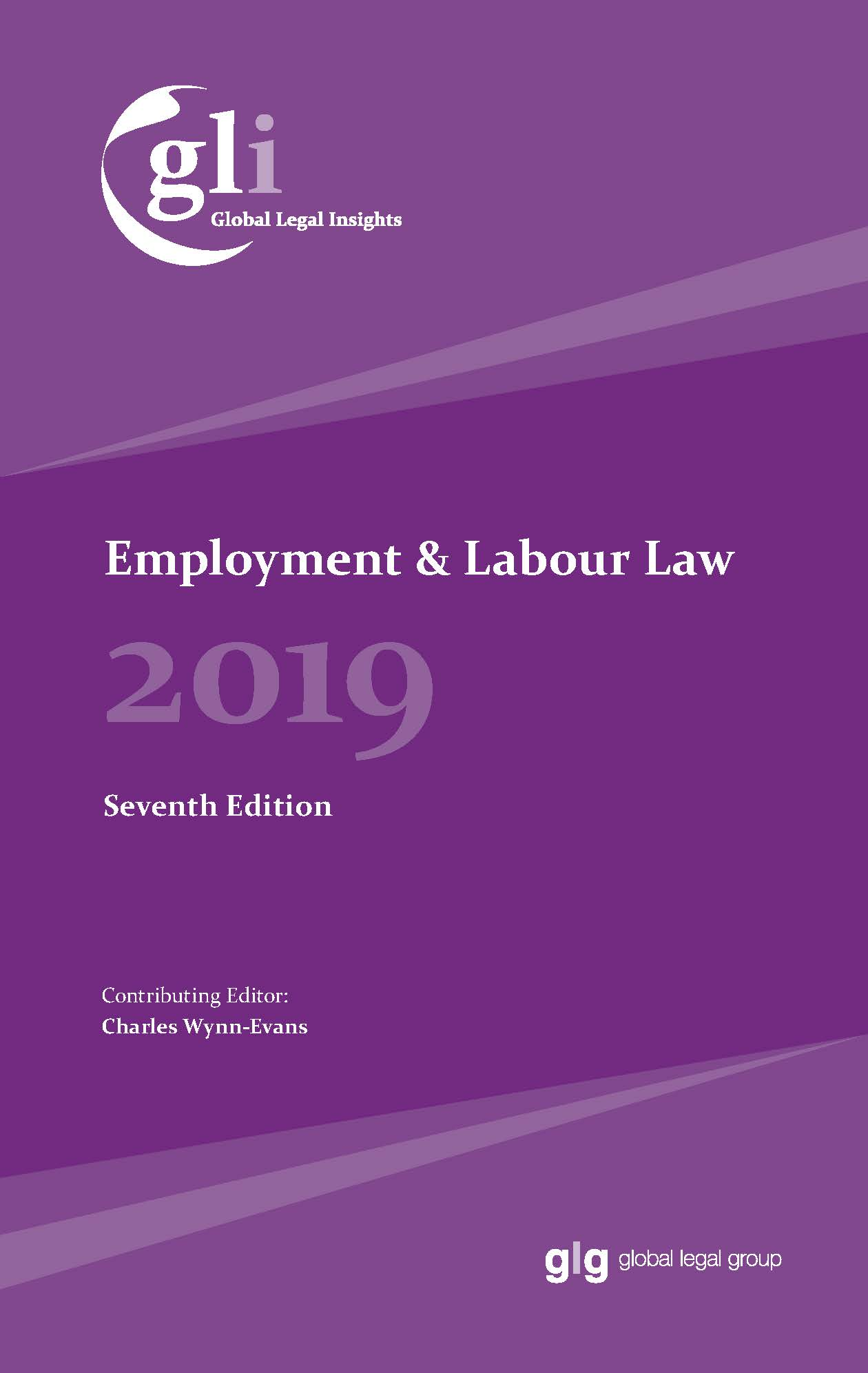 Global Legal Insights – Employment & Labour Law 2019 7th Edition